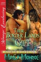 Their Border Lands Gift ebook by Marla Monroe