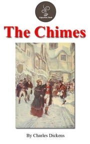 The Chimes by Charles Dickens (FREE Audiobook Included!) ebook by Charles Dickens