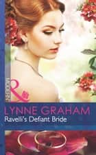 Ravelli's Defiant Bride (Mills & Boon Modern) (The Legacies of Powerful Men, Book 1) 電子書籍 by Lynne Graham