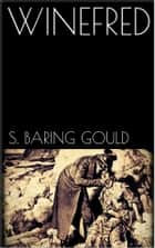 Winefred ebook by S. Baring-gould