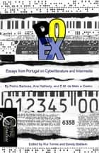 PO.EX - Essays from Portugal on Cyberliterature and Intermedia ebook by Rui Torres, Sandy Baldwin
