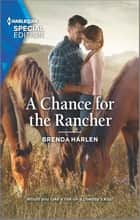 A Chance for the Rancher ebook by Brenda Harlen