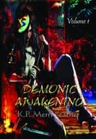 Demonic Awakening (Volume 1) ebook by KP Merriweather