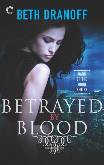 Betrayed by Blood ebook by Beth Dranoff