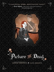 Picture the Dead ebook by Lisa Brown,Adele Griffin