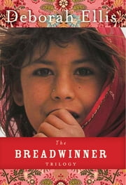 The Breadwinner Trilogy ebook by Deborah Ellis