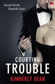 Courting Trouble ebook by Kimberly Dean