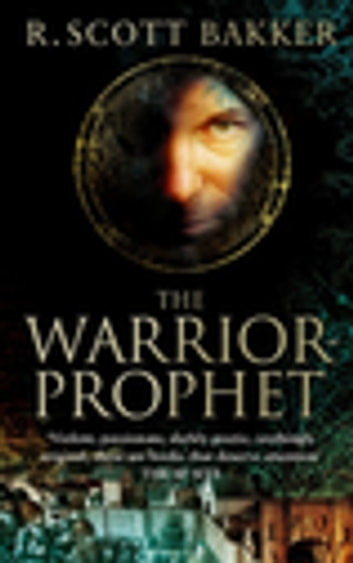 The Warrior-Prophet - Book 2 of the Prince of Nothing ebook by R. Scott Bakker