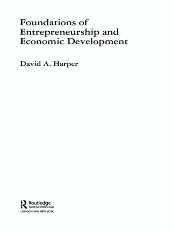 Foundations of Entrepreneurship and Economic Development ebook by David A Harper