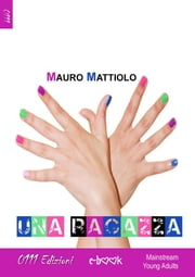 Una ragazza ebook by Mauro Mattiolo