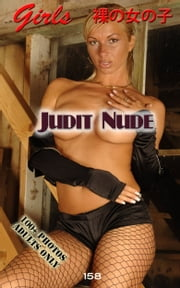 Judit Nude Photos - Erotica Photography, 裸の女の子の写真 ebook by Angel Delight