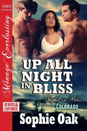 Up All Night in Bliss ebook by Sophie Oak