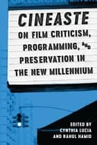 Cineaste on Film Criticism, Programming, and Preservation in the New Millennium 電子書 by Rahul Hamid, Cynthia Lucia