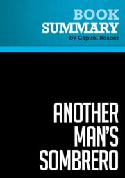 Summary of Another Man's Sombrero: A Conservative Broadcaster's Undercover Journey Across the Mexican Border - Darrell Ankarlo ebook by Capitol Reader