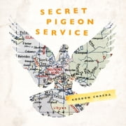Secret Pigeon Service: Operation Columba, Resistance and the Struggle to Liberate Europe audiobook by Gordon Corera