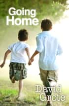 Going Home ebook by David Grote