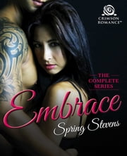 Embrace - The Complete Series ebook by Spring Stevens