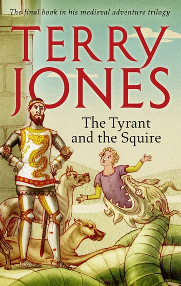 The Tyrant and the Squire ebook by Terry Jones