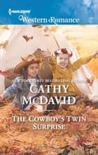 The Cowboy's Twin Surprise ebook by Cathy McDavid