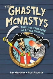 Ghastly McNastys: The Lost Treasure of Little Snoring ebook by Lyn Gardner, Ros Asquith