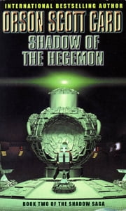 Shadow Of The Hegemon - Book 2 of The Shadow Saga ebook by Orson Scott Card