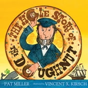 The Hole Story of the Doughnut ebook by Pat Miller,Vincent X. Kirsch