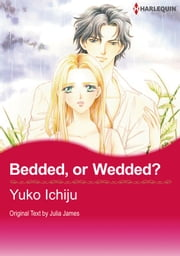 Bedded, or Wedded? (Harlequin Comics) - Harlequin Comics ebook by Julia James,Yuko Ichiju