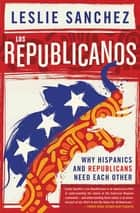 Los Republicanos ebook by Leslie Sanchez