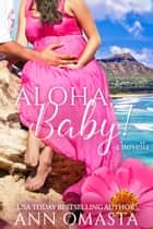 Aloha, Baby! ebook by Ann Omasta
