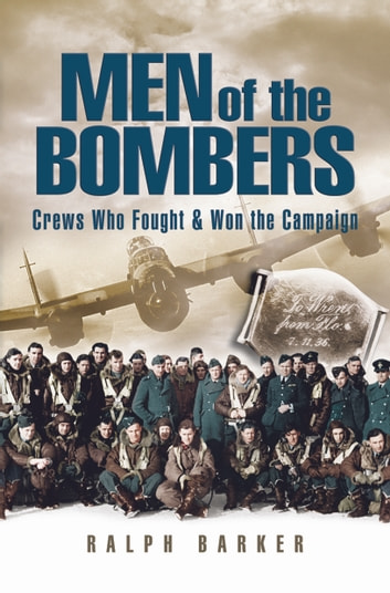Men of the Bombers - Remarkable Incidents in World War II ebook by Ralph Barker