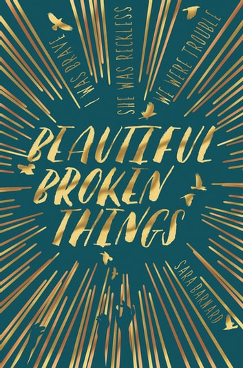 Beautiful Broken Things: Book 1 電子書籍 by Sara Barnard