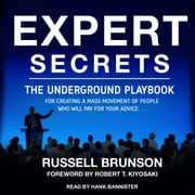 Expert Secrets - The Underground Playbook for Creating a Mass Movement of People Who Will Pay for Your Advice audiobook by Russell Brunson