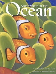 Somewhere in the Ocean ebook by Jennifer Ward, Kenneth J. Spengler, T. J. Marsh