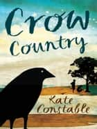 Crow Country eBook by Kate Constable