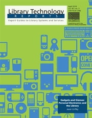 Gadgets and Gizmos: Personal Electronics and the Library: A Library Technology Report ebook by Jason Griffey
