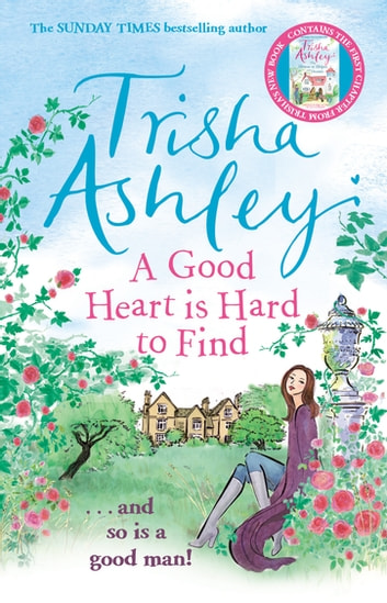 A Good Heart is Hard to Find - The wonderfully funny rom-com from the Sunday Times bestseller ebook by Trisha Ashley