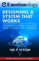 Designing A System That Works ebook by Mary Nestle-Hallgren