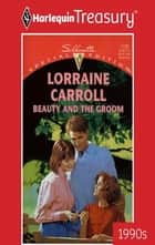 Beauty and the Groom ebook by Lorraine Carroll