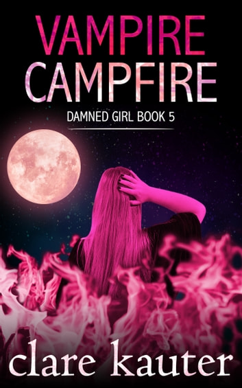 Vampire Campfire ebook by Clare Kauter
