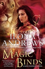 Magic Binds - A Kate Daniels Novel ebook by Ilona Andrews