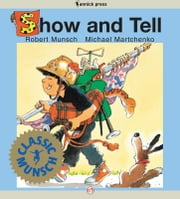 Show and Tell - Read-Aloud Edition ebook by Robert Munsch,Michael Martchenko