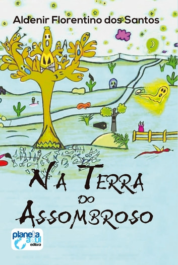 Na Terra do Assombroso ebook by Aldenir  Florentino dos Santos