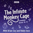 The Infinite Monkey Cage: The Complete Series 10-13 audiobook by