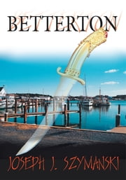 BETTERTON ebook by JOSEPH JOHN SZYMANSKI