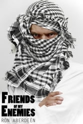Friends of my Enemies ebook by Ron Aberdeen
