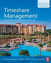 Timeshare Management: An Introduction to Vacation Ownership ebook by Tammie Kaufman,Conrad Lashley,Lisa Ann Schreier
