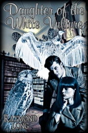 Daughter of the White Vulture ebook by Raymond Long