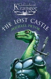 The Chronicles Of Krangor 1: Lost Castle ebook by Michael Pryor