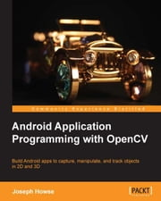 Android Application Programming with OpenCV ebook by Joseph Howse