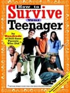 How to Survive Your Teenager ebook by Beth Reingold Gluck,Joel Rosenfeld